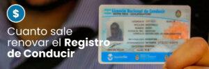 Cuanto sale renovar el Registro de Conducir 2021