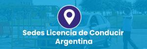 Sedes Licencia de Conducir Argentina