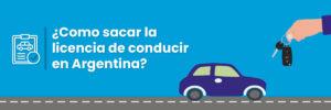 como sacar la licencia de conducir en argentina